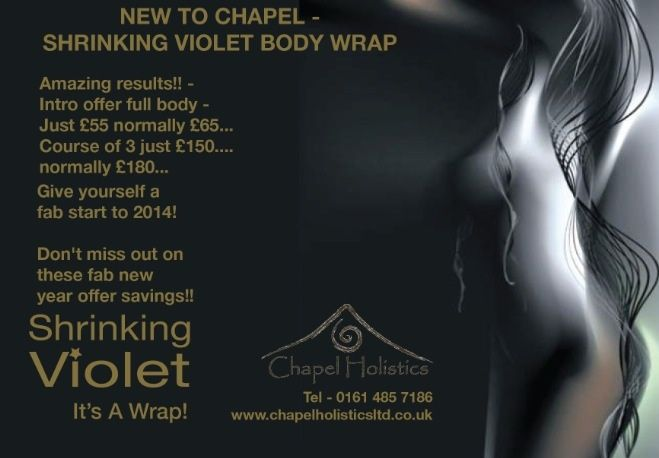 Chapel Promotion for Shrinking Violet  Body Wrap :) ends 28th feb 2014 BOOK SOON 01614857186