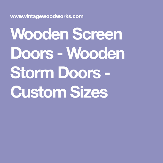 Wooden Screen Doors - Wooden Storm Doors - Custom Sizes Wooden Screen Door,  Screen Doors - Wooden Screen Doors - Wooden Storm Doors - Custom Sizes Backyard