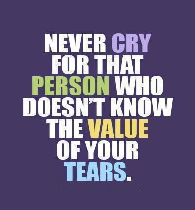 Dont Waste Your Time Or Your Tears On People Who Are Not Worth