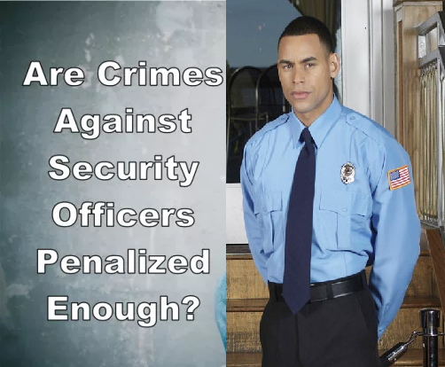 Are Crimes Against Security Officers / Security Guards Penalized ...