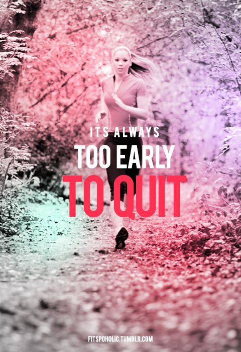 fitspoholic:    Too early to quit! New wallpaper <3 Enjoy  More Fitspo Wallpapers here