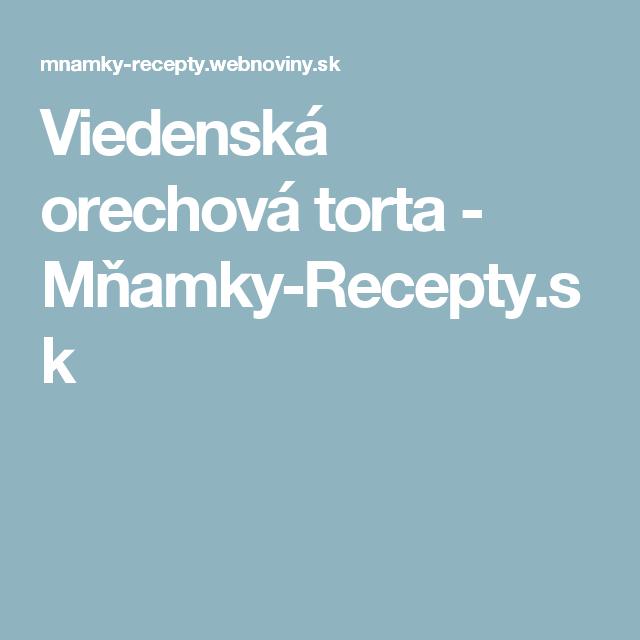 Viedenská orechová torta - Mňamky-Recepty.sk