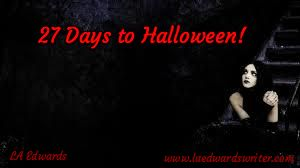 27 Days to Halloween! / LA Edwards / www.laedwardswriter.com