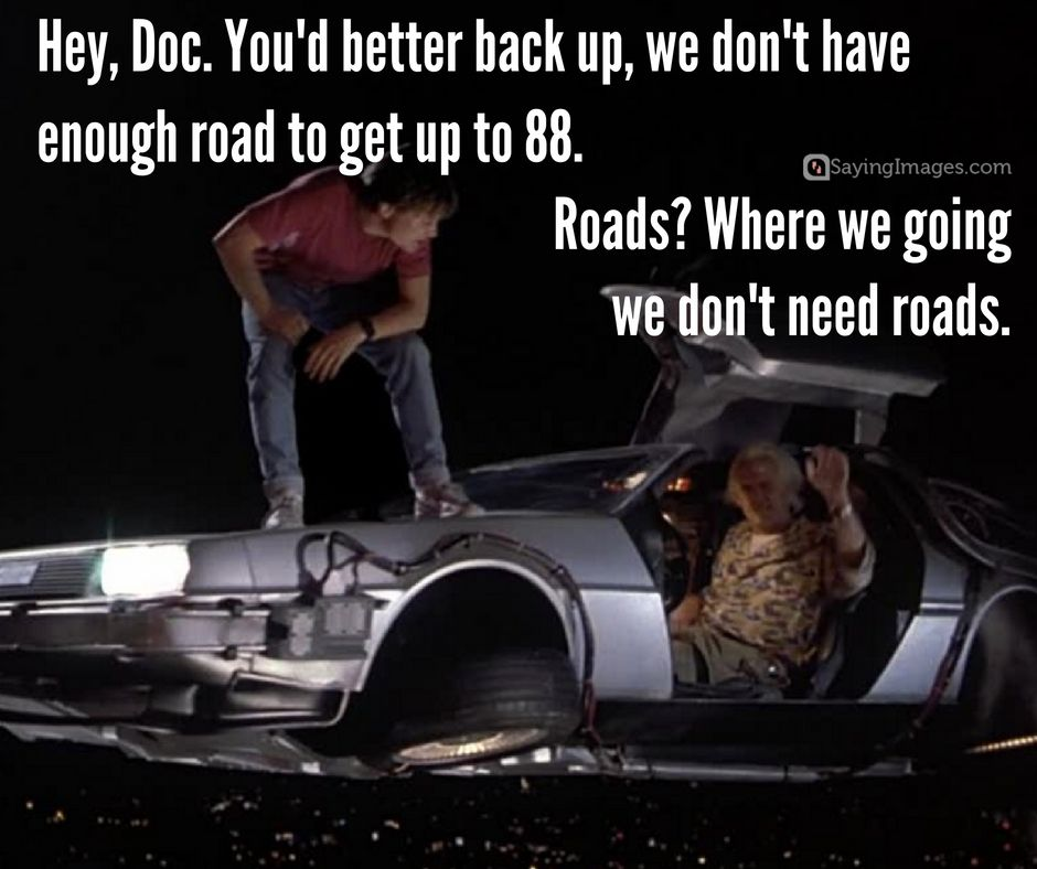 21 Greatest Back To The Future Quotes Of All Time Sayingimages Com Back To The Future The Future Movie Future Quotes