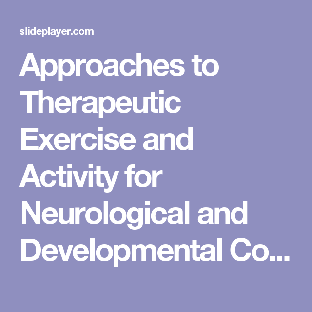 Approaches To Therapeutic Exercise And Activity For Neurological And