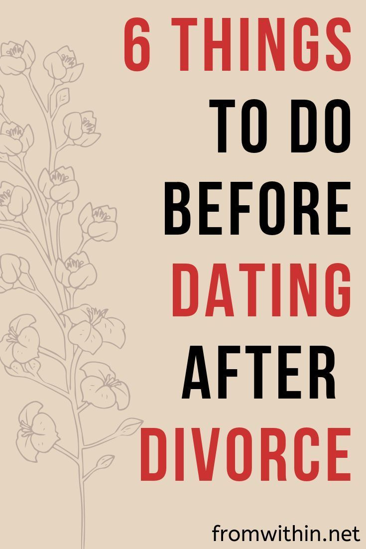 Dating After Divorce: 6 Steps Before You Date Again - From within #divorce