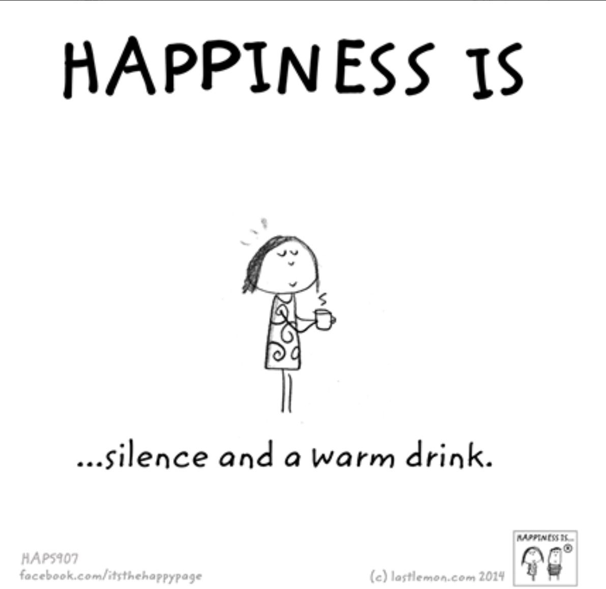 Happiness loves silence