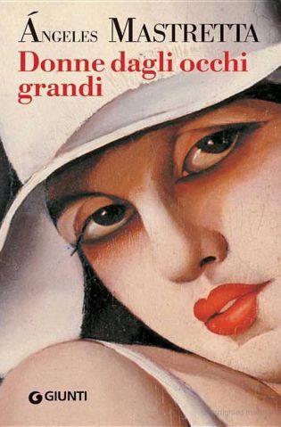 Angeles Mastretta - Donne Dagli Occhi Grandi