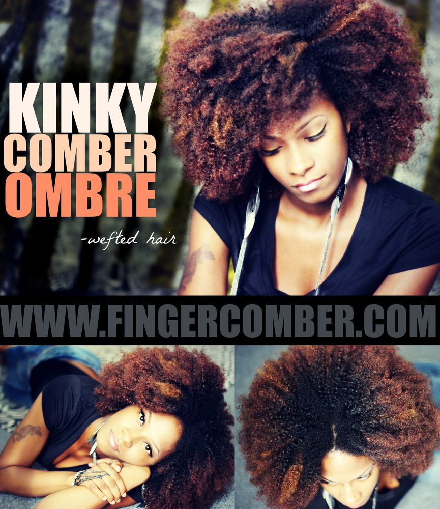 Kinky Comber Ombre Wefted Hair Is Designed By Naturals And Made For