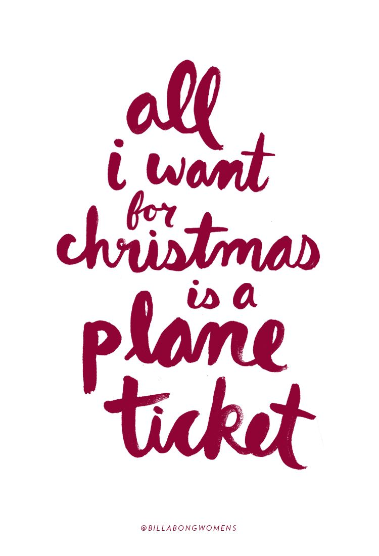 All I Want For Christmas Is A Plane Ticket Best Travel Quotes Words Travel Quotes