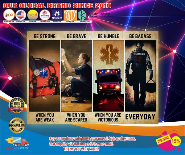 Emt Emergency Medical Technician Be Strong Be Brave Be Humble Be Badass Poster Emergency Medical Technician Medical Technician Emergency Medical