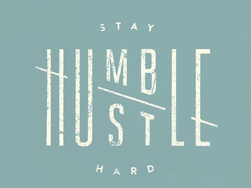 Stay humble hustle hard typography stay humble - Stay humble wallpaper ...