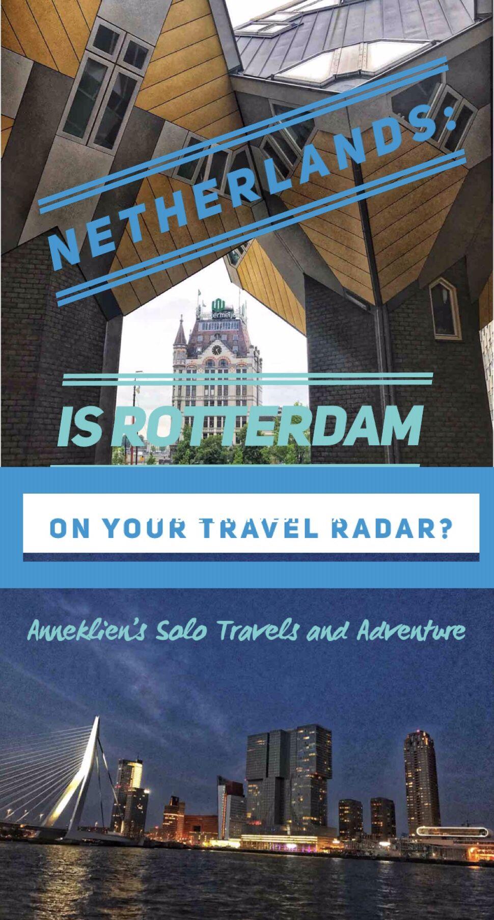 Netherlands Is Rotterdam On Your Travel Radar Anneklien Ssolotravelsandadventure Com Traveling By Yourself Adventure Travel Netherlands