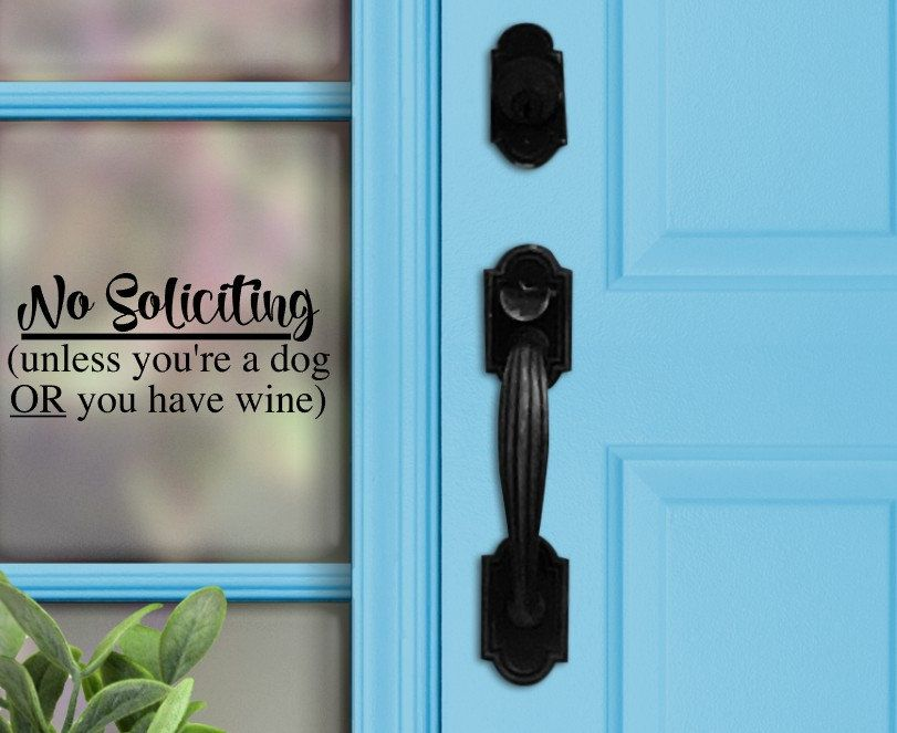 No Soliciting Decal | No soliciting unless you're a dog or you have wine | Wine Decal | Dog Lover | Front Door Decal | No Soliciting Sign