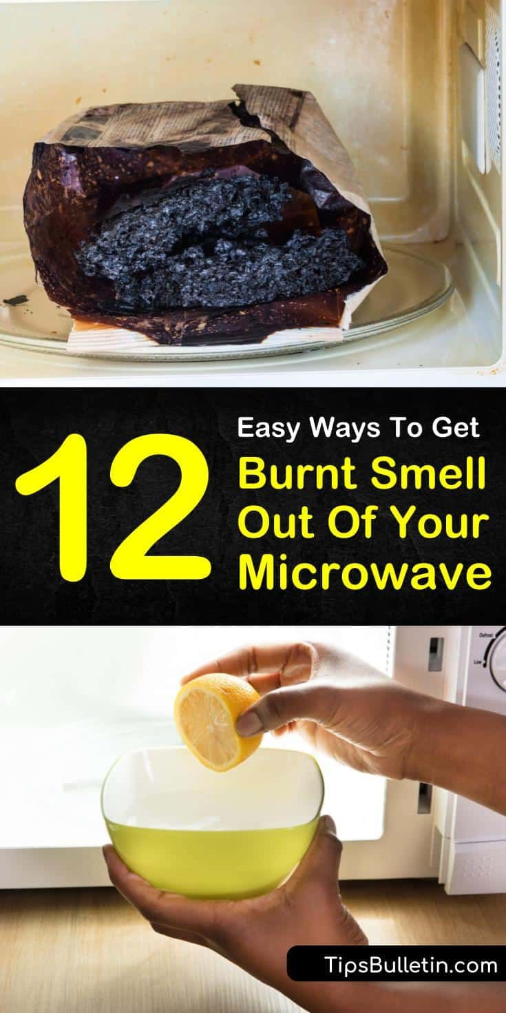 12 Easy Ways to Get Burnt Smell Out of Your Microw