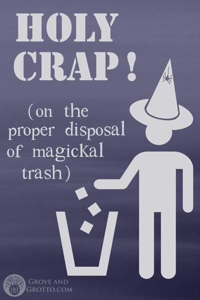 Holy crap! On the proper disposal of magickal trash #candlemagick