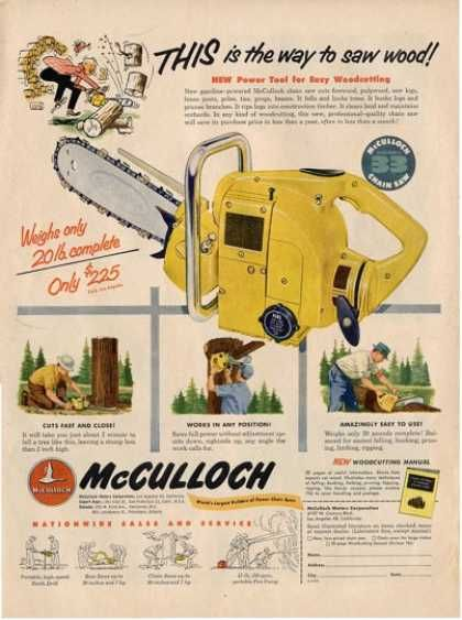 McCulloch Chainsaw - only 20 pounds  Just don't try cutting