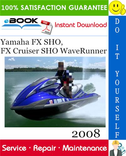 2008 Yamaha Fx Sho Fx Cruiser Sho Waverunner Service Repair Manual In 2020 Waverunner Yamaha Cruisers