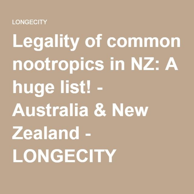 Legality Of Common Nootropics In Nz A Huge List Australia New
