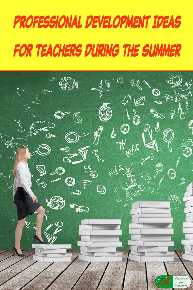 professional development ideas for teachers during the summer   for