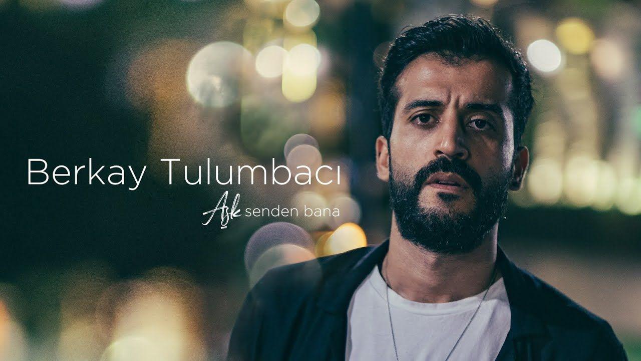 Berkay Tulumbaci Ask Senden Bana Official Music Video Muzik Videolari Muzik Mastering