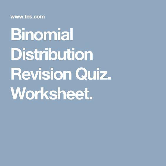 Binomial Distribution Revision Quiz Worksheet