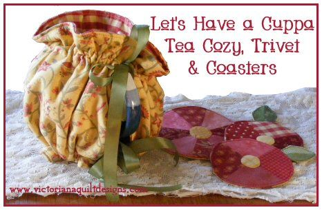 Let's Have a Cuppa! Tea Cozy plus Easy Peasy Dresden Flowers Trivet & Coasters Pattern by Benita Skinner from Victoriana Quilt Designs http://victorianaquiltdesigns.com/VictorianaQuilters/PatternPage/LetsHaveaCuppa/LetsHaveaCuppaTeaCozyTrivetCoasters.htm #quilting #teacozy #EasyPeasyDresdenFlowers