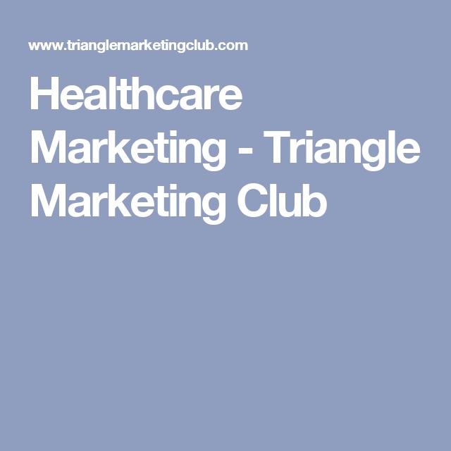 Healthcare Marketing - Triangle Marketing Club