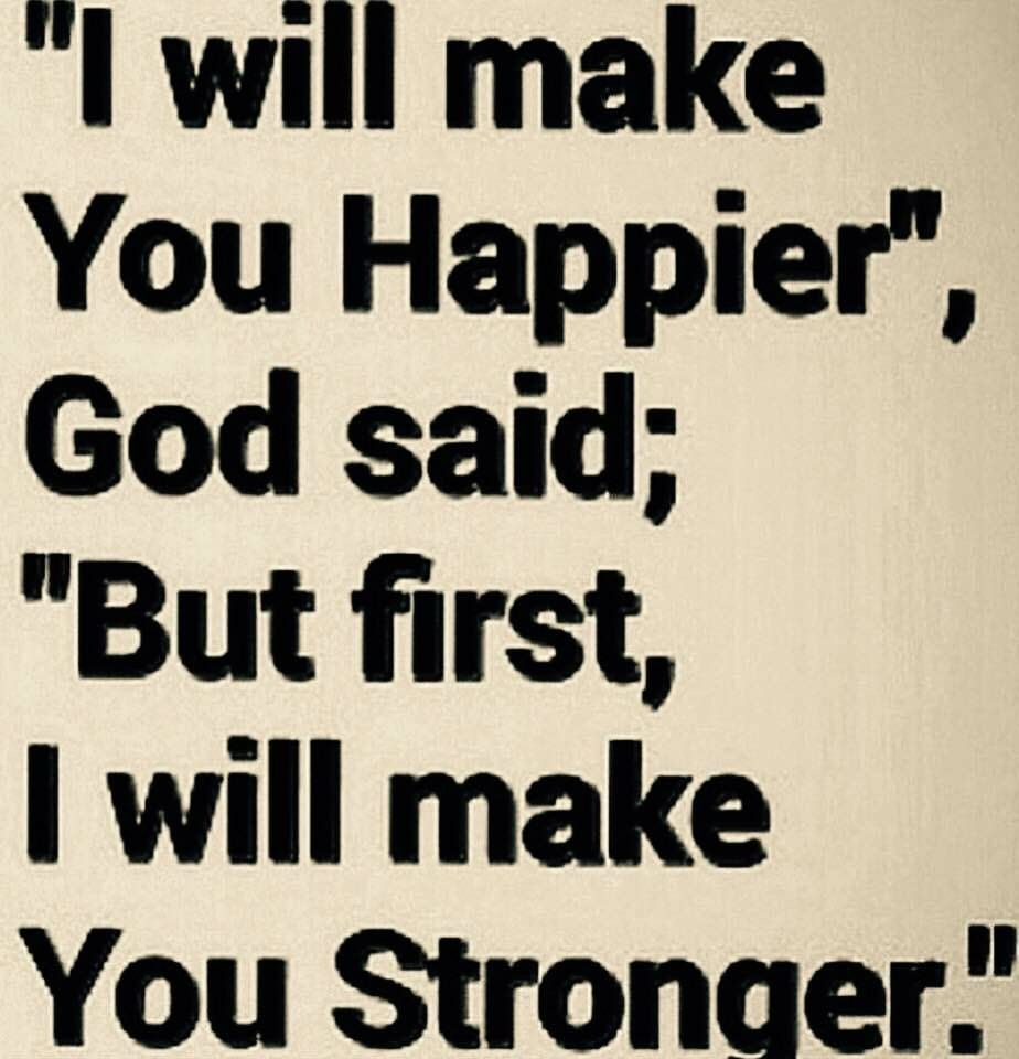 God Keep Me Strong Quotes: God Say Will Make U Happy But Make U Strong First! Love
