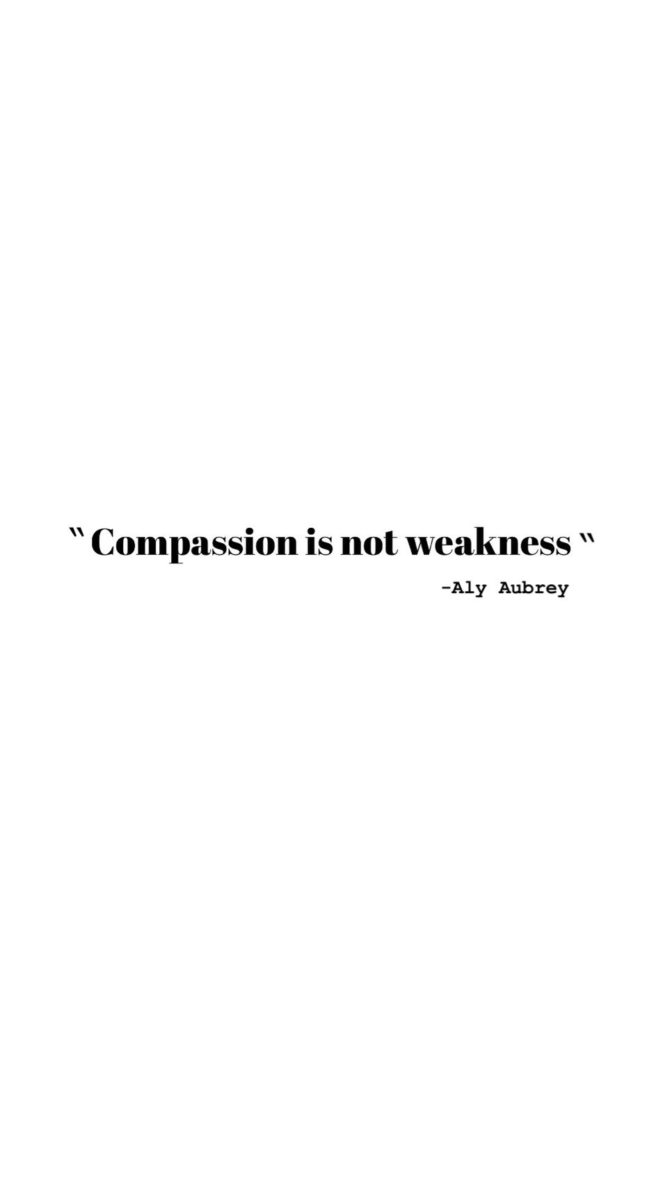 Compassion Quote Care Too Much Quotes Love One Another Quotes Inner Strength Quotes