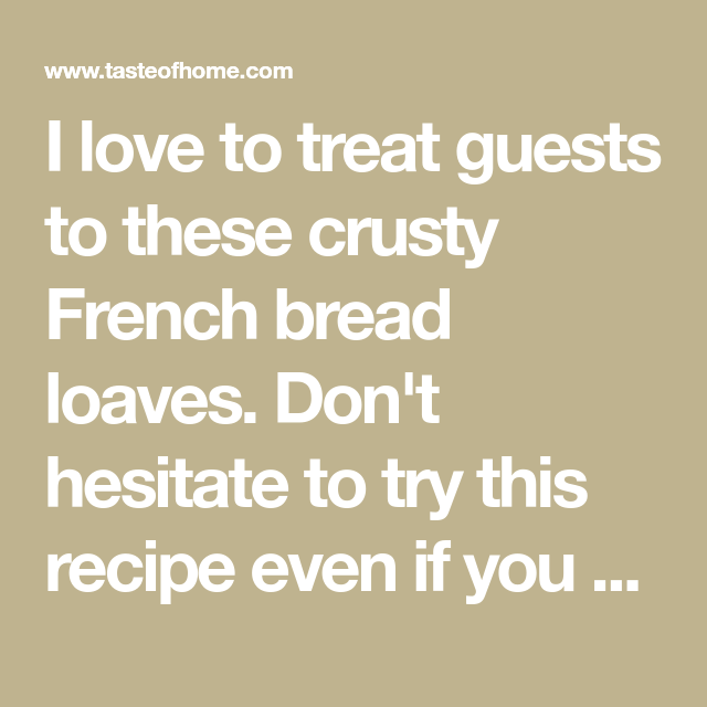 Crusty French Bread | Recipe | French bread, Bread, French ...