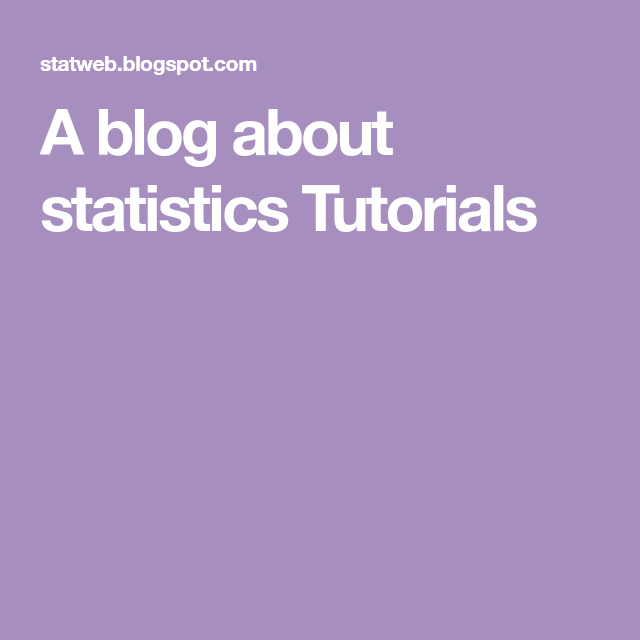 A blog about statistics Tutorials | Data Science | Data science