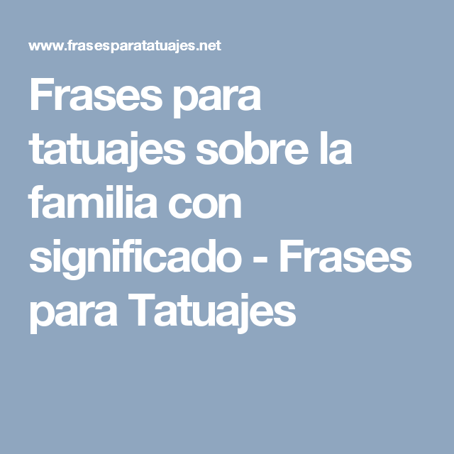 17 Frases cortas para tatuajes de familia