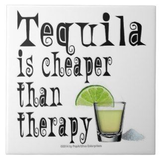 Tequila Is Cheaper Than Therapy Alcohol Quotes Funny Alcohol Quotes Tequila Quotes Funny