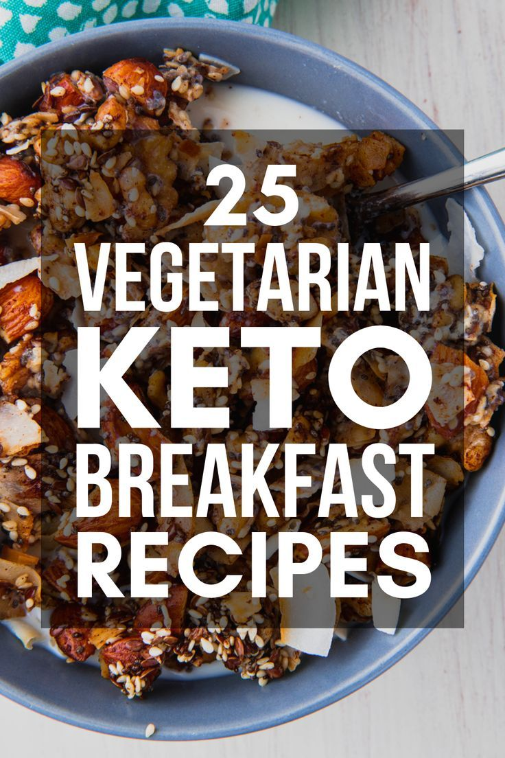 Vegetarian Keto Diet: 25 Low Carb Breakfast Recipes for Weight Loss #ketobreakfast