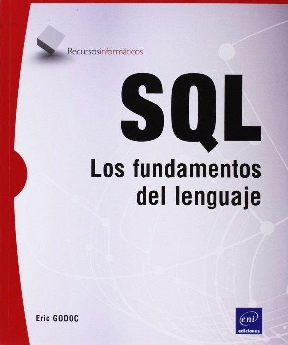 Sql Los Fundamentos Del Lenguaje Lenguaje Sql Programación De Ordenadores Lenguaje De Programacion Libros De Informatica