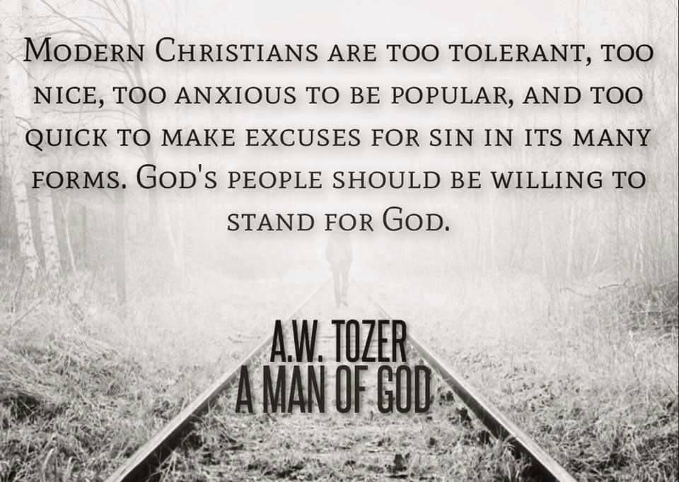 A W Tozer Too Tolerant To Anxious To Be Popular Quotes 3