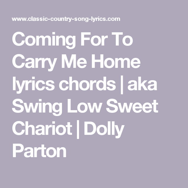 Coming For To Carry Me Home Lyrics Chords Aka Swing Low Sweet