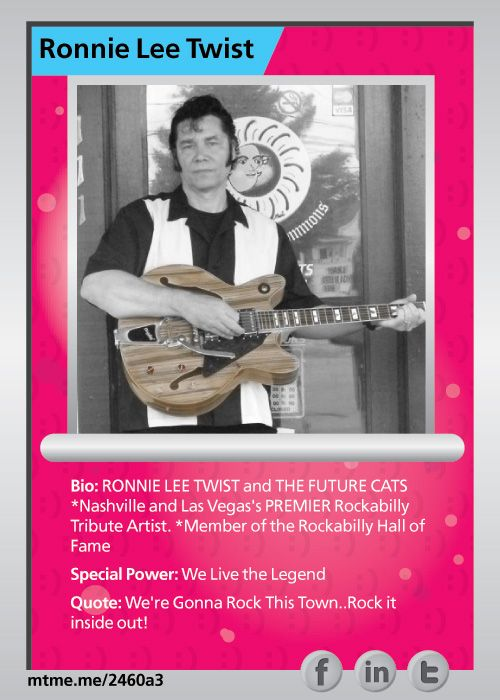 RONNIE LEE TWIST and THE FUTURE    CATS *Nashville and Las Vegas's PREMIER Rockabilly Tribute Artist.   *Member of the Rockabilly Hall of Fame