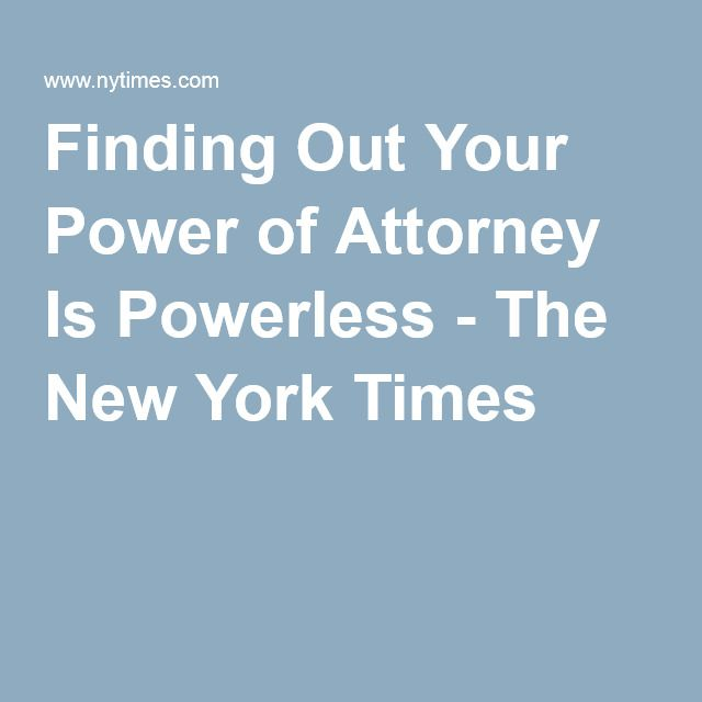 Finding Out Your Power Of Attorney Is Powerless