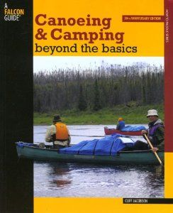 Canoeing & Camping Beyond the Basics, 3rd: 30th Anniversary Edition (How to Paddle Series) by Cliff Jacobson. $10.83. Series - How to Paddle Series. Publisher: FalconGuides; 3rd edition (May 1, 2007). Publication: May 1, 2007. Author: Cliff Jacobson