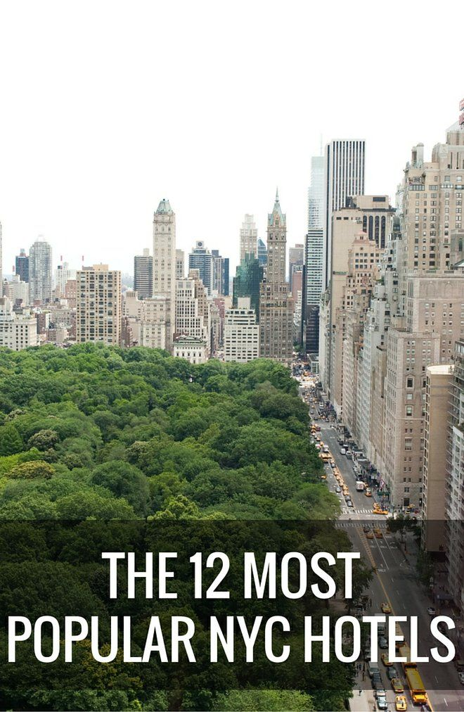 The 12 Most Popular Hotels In New York City