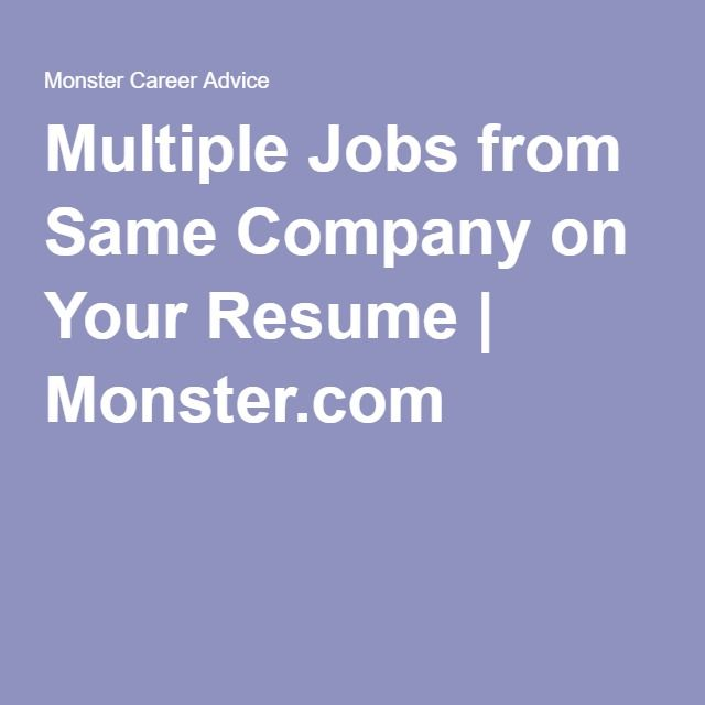 how to include multiple jobs from the same company on your resume