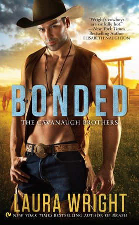Bonded By Laura Wright 9780451465092 Penguinrandomhouse Com Books In 2020 Cowboy Romance Bestselling Author Books