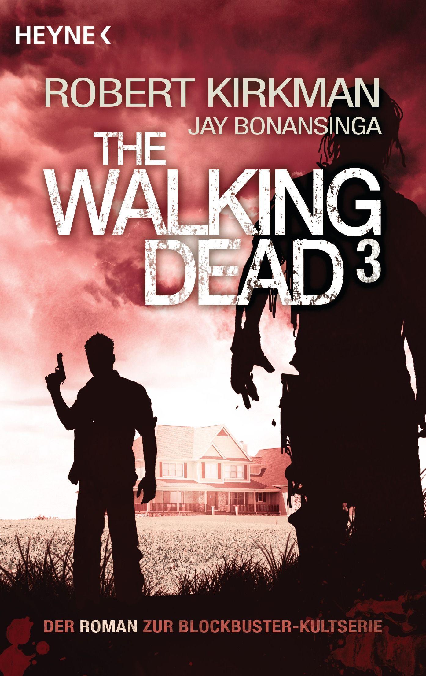 The Walking Dead 3 von Robert Kirkman, Jay Bonansinga - Es gibt kein Entkommen! Die Romane zur TV-Blockbuster Serie