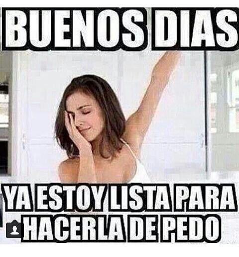 Buenos Dias Mexican Humor Makemelaugh Mexicanhumor Memes De Buenos Dias Buen Dia Gracioso Buenos Dias Memes Chistosos