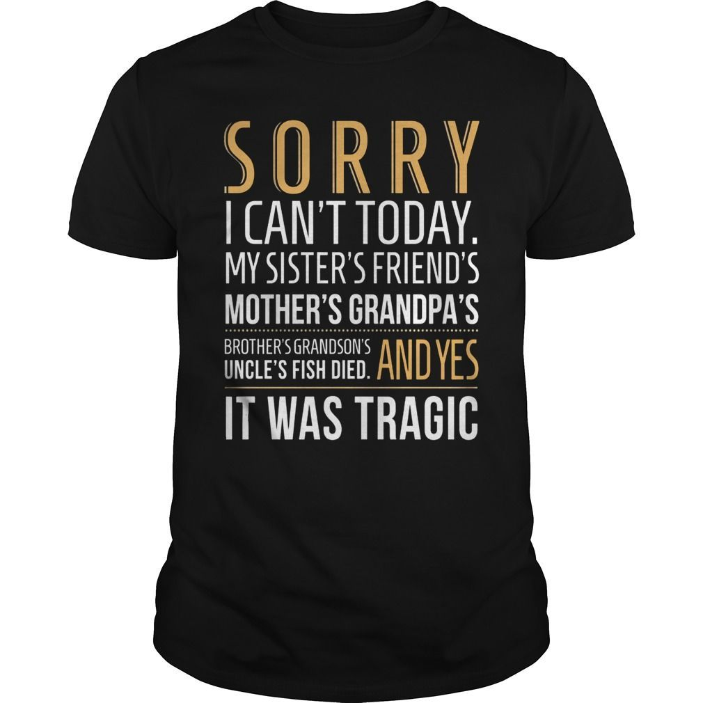 Sorry I Can T Today T Shirt Funnyjokes Funny Outfits Funny Shirts Funny Sweaters [ 1010 x 1010 Pixel ]