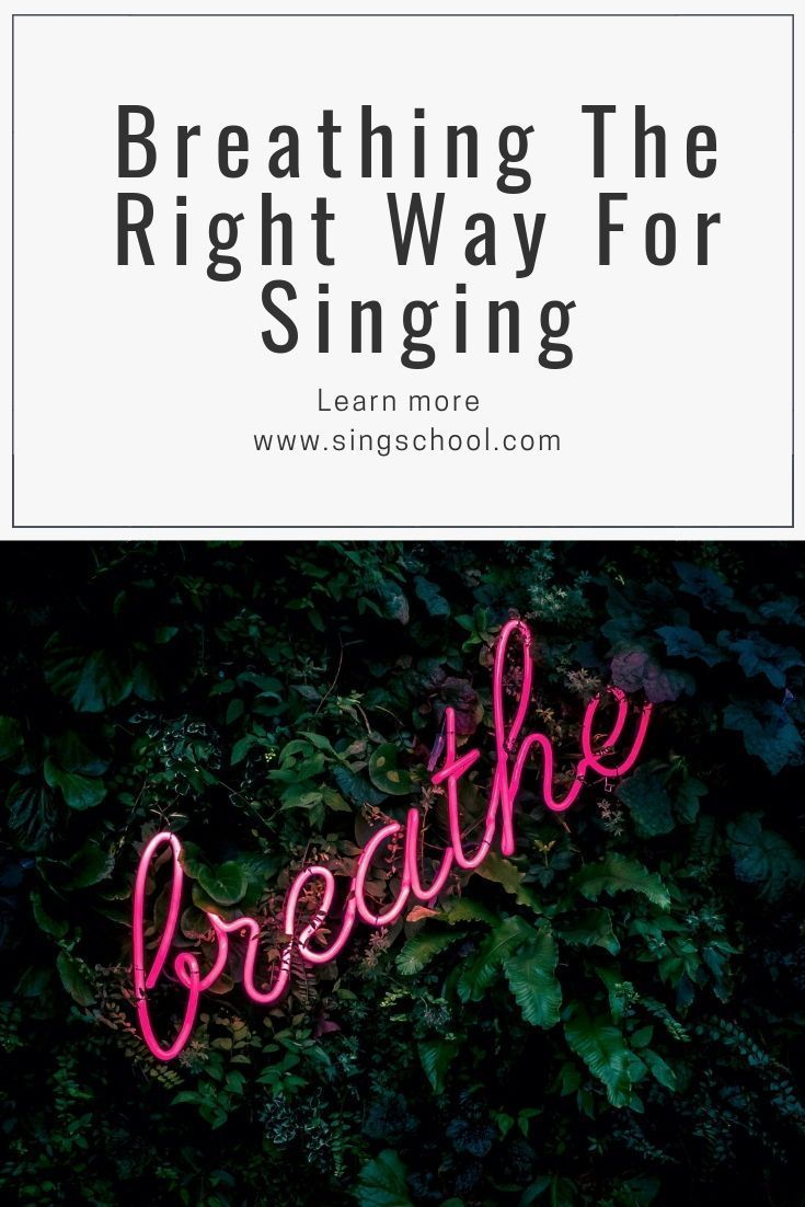 Breathing the right way for singing is key to learning how