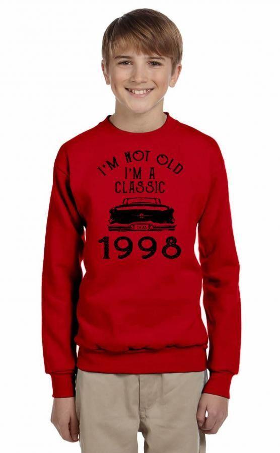 i'm not old i'm a classic 1998 Youth Sweatshirt