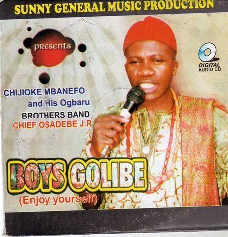 Chijioke Mbanefo - Boys Golibe - CD